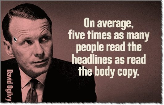 David Ogilvy on the importance of the headline