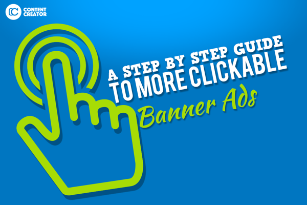 A Step By Step Guide To More Clickable Banner Ads